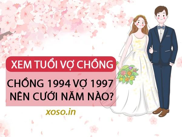 Xem tuổi chồng 1994 vợ 1997 cưới năm nào đẹp?