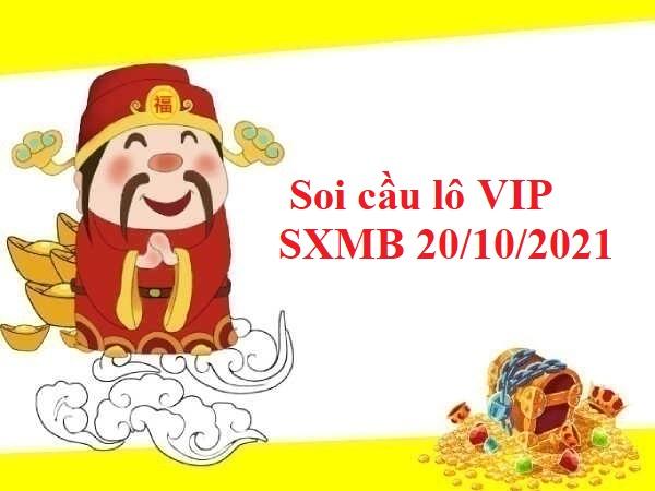 Soi cầu lô VIP SXMB 20/10/2021